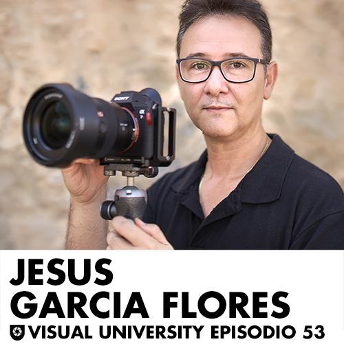 Carátula del capítulo con Jesús García Flores. Episodio 53 del podcast Visual University.